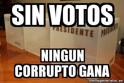 sin votos no gana ningun corrupto